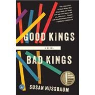 Good Kings Bad Kings by Nussbaum, Susan, 9781616203252