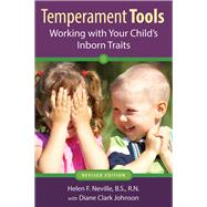 Temperament Tools: Working With Your Child's Inborn Traits by Neville, Helen, R.N.; Johnson, Diane Clark, 9781936903252