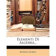 Elementi Di Algebra... by Rubini, Raffaele, 9781148783253