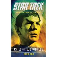 Child of Two Worlds by Cox, Greg; Roddenberry, Gene (CRT), 9781476783253