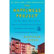The Happiness Project: Or, Why I Spent a Year Trying to Sing in the Morning, Clean My Closets, Fight Right, Read Aristotle, and Generally Have More Fun by Rubin, Gretchen Craft, 9780061583254