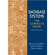 Database Systems The Complete Book by Garcia-Molina, Hector; Ullman, Jeffrey D.; Widom, Jennifer, 9780131873254