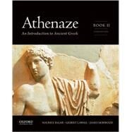 Athenaze, Book II An Introduction to Ancient Greek by Balme, Maurice; Lawall, Gilbert; Morwood, James, 9780199363254