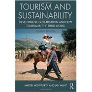 Tourism and Sustainability: Development, Globalisation and New Tourism in the Third World by Mowforth; Martin, 9781138013254