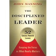 The Disciplined Leader by Manning, John; Roberts, Katie, 9781626563254