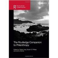 The Routledge Companion to Philanthropy by Jung; Tobias, 9780415783255