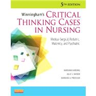 Winningham's Critical Thinking Cases in Nursing: Medical-Surgical, Pediatric, Maternity, and Psychiatric by Harding, Mariann, R. N.; Snyder, Julie S.; Preusser, Barbara A., Ph.D., 9780323083256