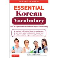 Essential Korean Vocabulary: Learn the Key Words and Phrases Needed to Speak Korean Fluently by Park, Kyubyong, 9780804843256
