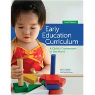 Early Education Curriculum A Child's Connection to the World by Jackman, Hilda; Beaver, Nancy; Wyatt, Susan, 9781285443256
