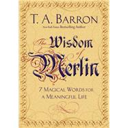 The Wisdom of Merlin by Barron, T. A., 9780399173257