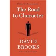 The Road to Character by Brooks, David, 9780812993257