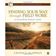 Finding Your Way Through Field Work by Glassman, Urania E., 9781483353258