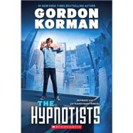 The Hypnotists by Korman, Gordon, 9780545503259