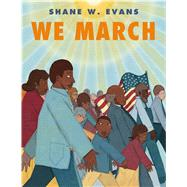 We March by Evans, Shane W.; Evans, Shane W., 9781250073259