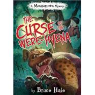 The Curse of the Were-Hyena (A Monstertown Mystery) by Hale, Bruce; Hale, Bruce, 9781484713259