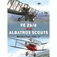 FE 2b/d vs Albatros Scouts Western Front 1916–17 by Miller, James F.; Laurier, Jim; Postlethwaite, Mark; Miller, James F., 9781780963259