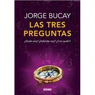 Las tres preguntas by Bucay, Jorge, 9786075273259