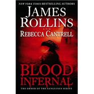 Blood Infernal by Rollins, James; Cantrell, Rebecca, 9780062343260