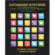 Database Systems: A Practical Approach to Design, Implementation, and Management, 6/e by CONNOLLY; BEGG, 9780132943260