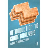 Introduction to Game Analysis by Fernandez-Vara; Clara, 9780415703260