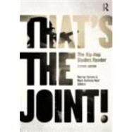 That's the Joint!: The Hip-hop Studies Reader by Forman; Murray, 9780415873260
