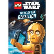 Tales of the Rebellion (LEGO Star Wars: Chapter Book #3) by Landers, Ace; Ameet Studio, 9780545873260