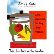 Great Vegetarian Cooking Under Pressure: Two-Hour Taste in Ten Minutes by Sass, Lorna J., 9780688123260