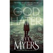 The God Hater A Novel by Myers, Bill, 9781439153260
