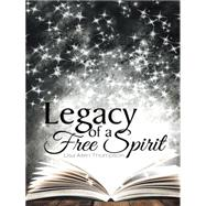 Legacy of a Free Spirit by Thompson, Lisa Allen, 9781496963260
