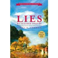 Lies My Teacher Told Me : Everything Your American History Textbook Got Wrong by Loewen, James W., 9781595583260