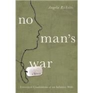 No Man's War Irreverent Confessions of an Infantry Wife by Ricketts, Angela, 9781619023260