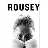My Fight / Your Fight by Rousey, Ronda; Ortiz, Maria Burns (CON), 9781941393260