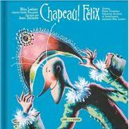 Chapeau! Felix by Leclerc, Felix; Dallaire, Jean, 9782923163260