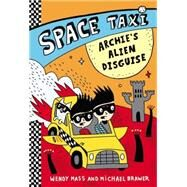 Space Taxi: Archie's Alien Disguise by Mass, Wendy; Brawer, Michael, 9780316243261