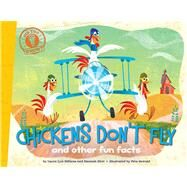 Chickens Don't Fly and other fun facts by DiSiena, Laura Lyn; Eliot, Hannah; Oswald, Pete, 9781442493261