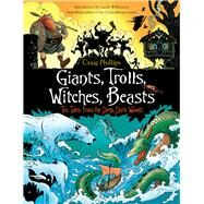 Giants, Trolls, Witches, Beasts by Phillips, Craig; Wilkinson, Carole, 9781760113261