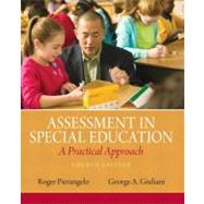 Assessment in Special Education A Practical Approach by Pierangelo, Roger A.; Giuliani, George A., 9780132613262