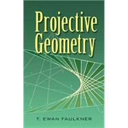Projective Geometry by Faulkner, T. Ewan, 9780486453262