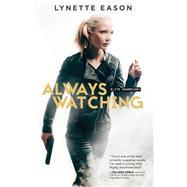 Always Watching by Eason, Lynette, 9780800723262