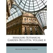 Missouri Botanical Garden Bulletin, Volume 4 by Garden, Missouri Botanical, 9781148453262
