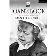 Joan's Book The Autobiography of Joan Littlewood by Littlewood, Joan; Hedley, Philip, 9781474233262