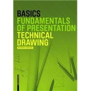 Basics Technical Drawing by Bielefeld, Bert; Skiba, Isabella, 9783034613262