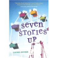 Seven Stories Up by Snyder, Laurel, 9780375873263