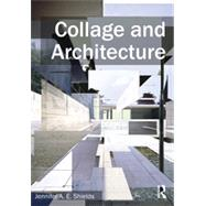 Collage and Architecture by Shields; Jennifer A.E., 9780415533263