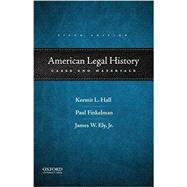 American Legal History Cases and Materials by Hall, Kermit L.; Finkelman, Paul; Ely, James W., 9780190253264