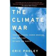 The Climate War by Pooley, Eric, 9781401323264