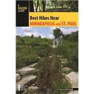 A Falcon Guide Best Hikes Near Minneapolis and Saint Paul by Baur, David; Baur, Joe, 9781493023264