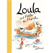 Loula and Mister the Monster by Villeneuve, Anne, 9781771383264