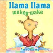 Llama Llama Wakey-Wake by Dewdney, Anna, 9780670013265