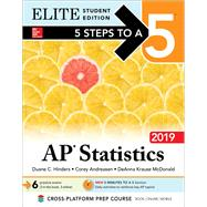 5 Steps to a 5: AP Statistics 2019 Elite Student Edition by Hinders, Duane, 9781260123265